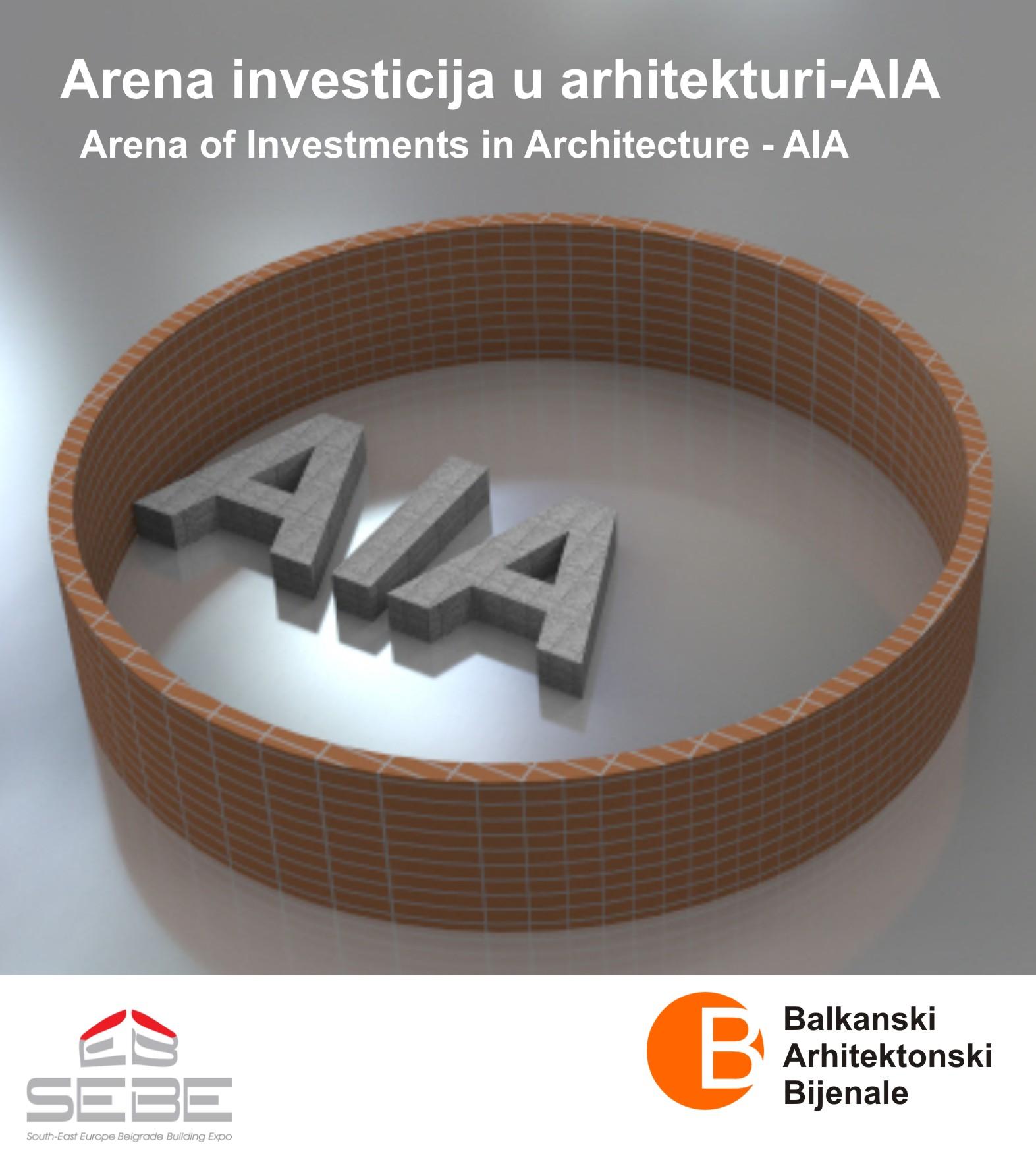 Arena investicija u arhitekturi i urbanizmu – AIA/ Arena of Investments in Architecture – AIA